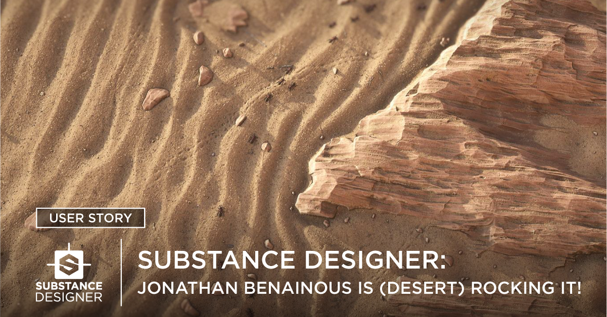 Substance Designer: Jonathan Benainous is (desert) rocking it